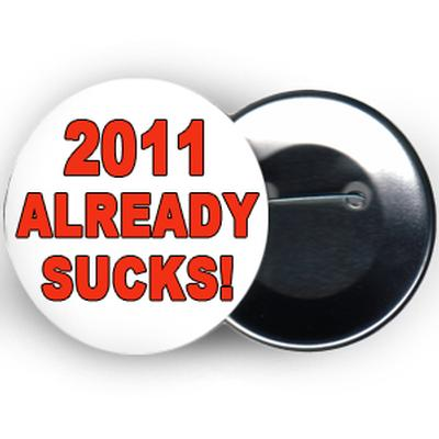 Click to get 2011 Already Sucks Button