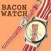 Bacon Watch